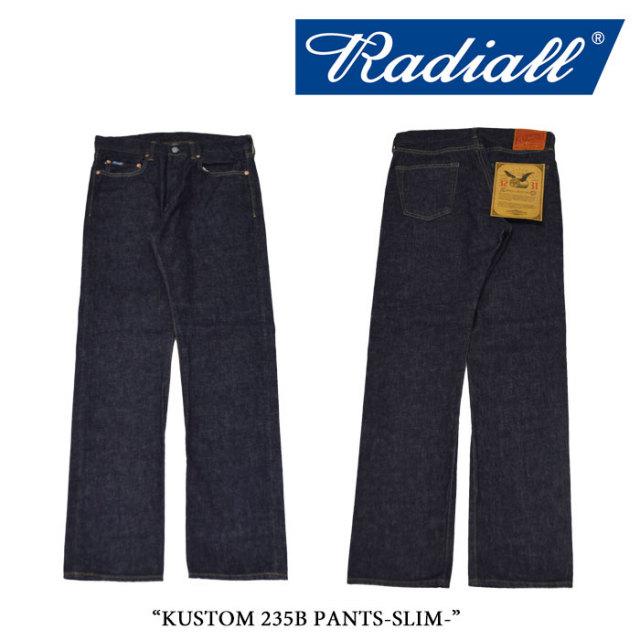 RADIALL(ラディアル) KUSTOM 235B -SLIM FIT PANTS- 【RADIALL スリムデニムパンツ】 【送料無料】【即発送可能】 【RAD-DNM-PT0