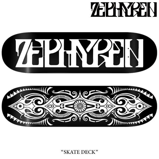 ZEPHYREN(ゼファレン) SKATE DECK 【2017AUTUMN/WINTER先行予約】 【キャンセル不可】 【Z16UY06】