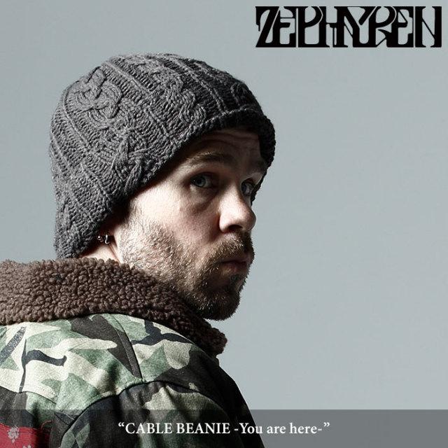ZEPHYREN(ゼファレン) CABLE BEANIE -You are here- 【2017AUTUMN/WINTER先行予約】 【キャンセル不可】 【Z17AU01】