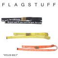 F-LAGSTUF-F(フラグスタフ) NYLON BELT 【2017AUTUMN/WINTER COLLECTION】 【F-LAGSTUF-F】 【フラグスタフ】【フラッグスタッフ