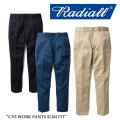 【RADIALL】(ラディアル)  CVS WORK PANTS SLIM FIT 【送料無料】 【RADIALL パンツ】 【RAD-CVS-PT002】 【RADIALL 正規取り扱