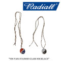RADIALL(ラディアル) YIN YAN-STAINED GLASS NECKLACE 【2017AUTUMN/WINTER新作】 【即発送可能】 【RADIALL ネックレス】 【RA