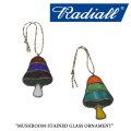 RADIALL(ラディアル) MUSHROOM-STAINED GLASS ORNAMENT 【2017AUTUMN/WINTER新作】 【即発送可能】 【RADIALL オーナメント】