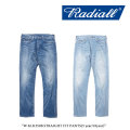 RADIALL(ラディアル) W.M.B.350B STRAIGHT FIT PANTS(5 year/10year) 【RADIALL USED加工 デニムパンツ】 【送料無料】 【RADIAL