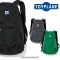 TOYPLANE(トイプレーン) NYLON DAYPACK 【2018SUMMER/FALL新作】 【TP18-NAC02】