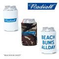 RADIALL(ラディアル) BEACH BUM COOZY 【2017 SPRING/SUMMER】 【即発送可能】 【RADIALL 缶クーラー】 【RAD-17SS-ACC012】