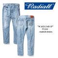 RADIALL(ラディアル) W.M.B.216B 5P washed denim(10 year) 【RADIALL USED加工 デニムパンツ】 【送料無料】 【RADIALL 正規取