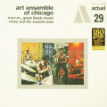 リース・アンド・ザ・スムース・ワンズ/アート・アンサンブル・オブ・シカゴ(180g重量盤)