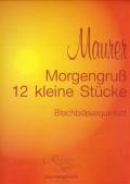 Maurer 作曲 朝の挨拶と12の小品