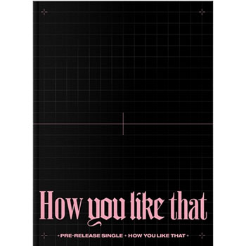 BLACKPINK SPECIAL EDITION「HOW YOU LIKE THAT」