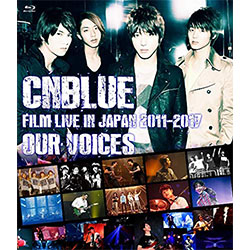 """CNBLUE「CNBLUE:FILM LIVE IN JAPAN 2011-2017""""OUR VOICES""""」 【ブルーレイ】"""