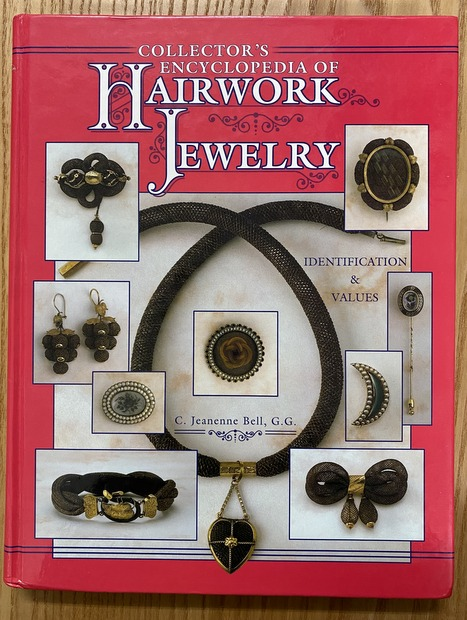 Collector's Encyclopedia of HAIRWORK JEWELRY