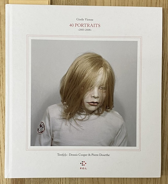 Gisele Vienne 40 PORTRAITS <2003-2008>  textes:Dennis Cooper, Pierre Dourthe ジゼル・ヴィエンヌ 洋書