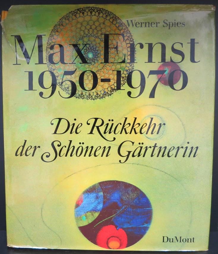 Max Ernst 1950-1970 Werner Spies Die Ruckkehr der Schonen Gartnerin マックス・エルンスト