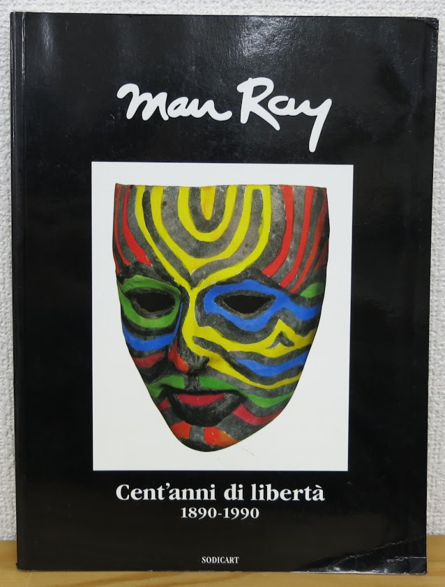 Man Ray Cent'anni di liberta 1890-1990