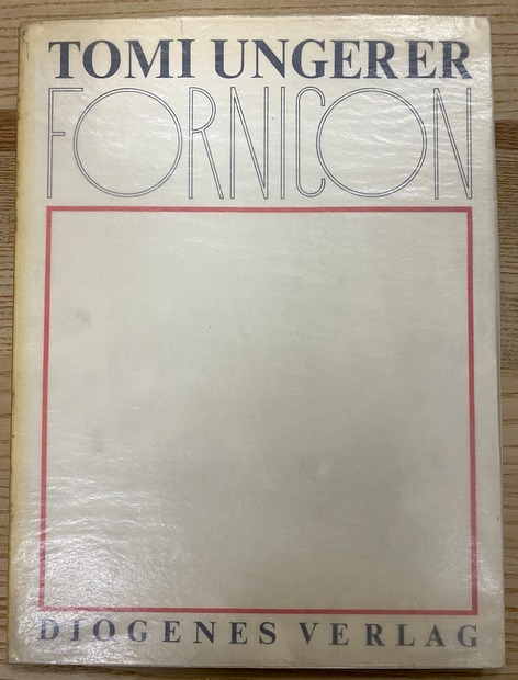 Fornicon by Tomi Ungerer Fornicon トミー・ウンゲラー画集