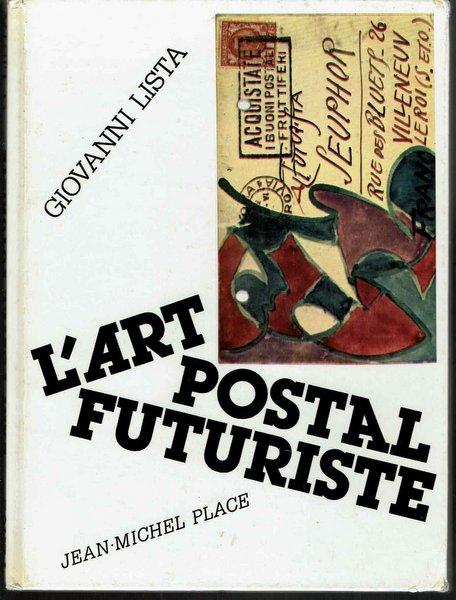 L ART POSTAL FUTURISTE 著:Giovanni Lista 未来派 洋書