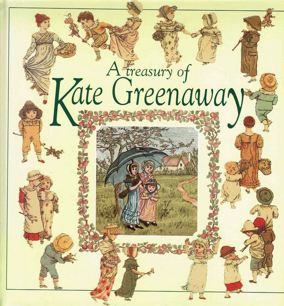 A Treasury of Kate Greenaway by Kate Greenaway