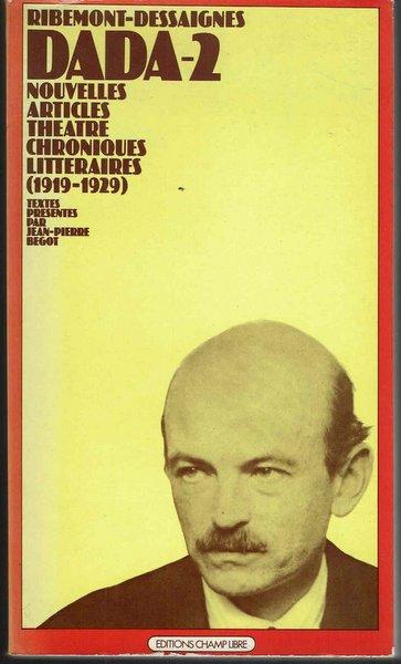 Ribemont-Dessaignes DADA-2 Nouvelles Articles Theatre Chroniques Litteraires (1919-1929) ジョルジュ・リブモン=デセーニュ 洋書