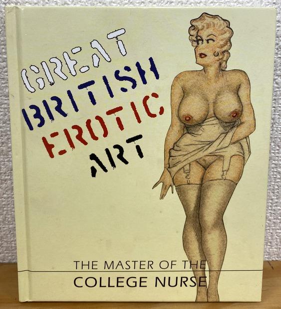 Great British Erotic Art The Master of the College Nurse