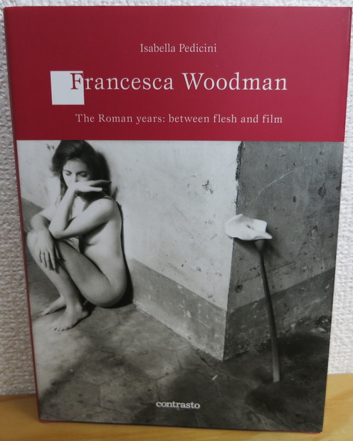 Francesca Woodman: The Roman Years: Between Flesh and Films by Isabella Pedicini