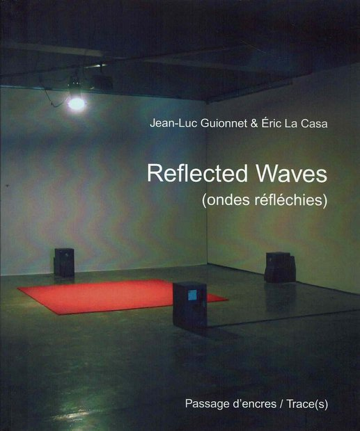Reflected waves by Jean-Luc Guionnet, Eric La Casa