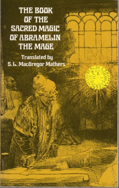 The Book of the Sacred Magic of Abramelin the Mage S. L. MacGregor Mathers 訳