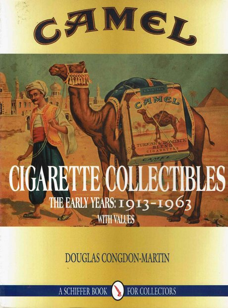 Camel Cigarette Collectibles: The Early Years : 1913-1963