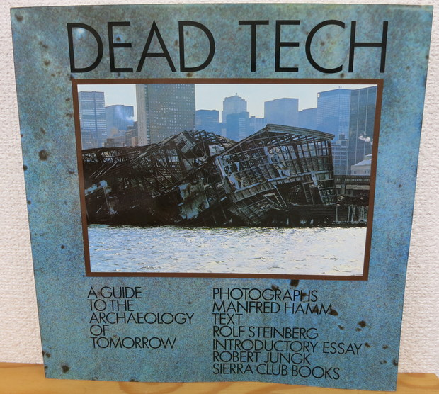 Dead Tech: A Guide to the Archeology of Tomorrow