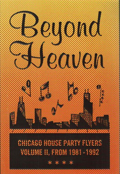 Beyond Heaven CHICAGO HOUSE PARTY FLYERS VOLUME 2, FROM 1981-1992 ハウスミュージック 洋書