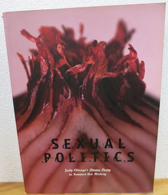 Sexual Politics: Judy Chicago's Dinner Party in Feminist Art History