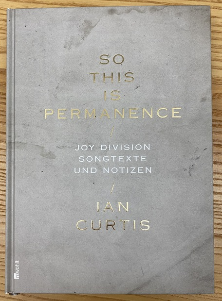 So This Is Permanence: Joy Division - Songtexte und Notizen / Ian Curtis