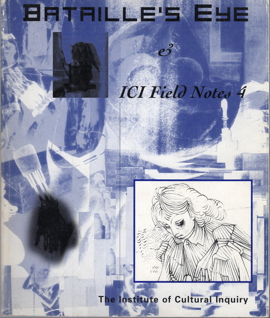 Bataille's Eye & Ici Field Notes 4