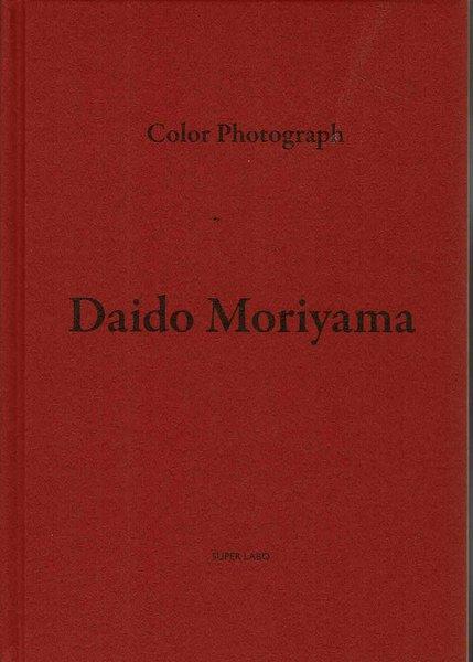 Color Photograph Daido Moriyama 限定500部