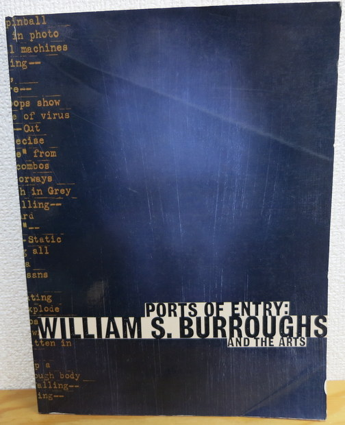 Ports of Entry: William S. Burroughs and the Arts