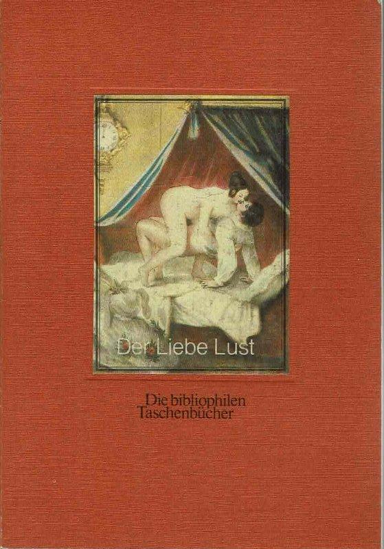 Der Liebe Lust  Die bibliophilen Taschenbücher Nr. 114