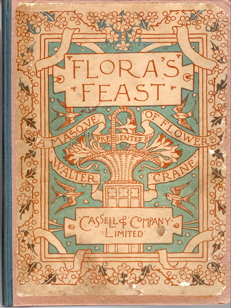 Floras Feast. A Masque of Flowers. Penned &Pictured by Walter Crane.