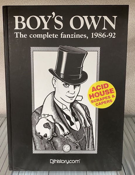 """""""Boy's Own"""", the Complete Fanzines 1986-92: Acid House Scrapes and Capers"""