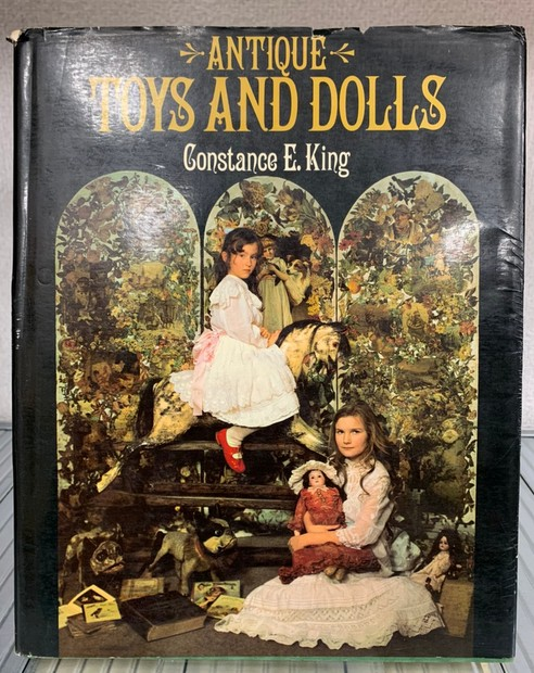 ANTIQUE TOYS AND DOLLS 著:Constance E.King アンティークドール、おもちゃ 洋書