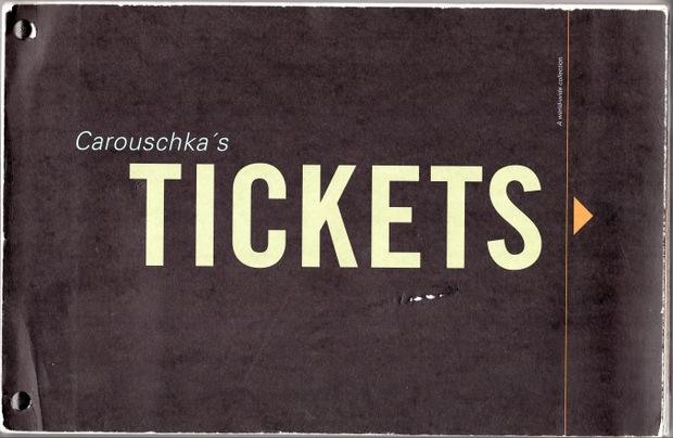 Tickets by Carouschka