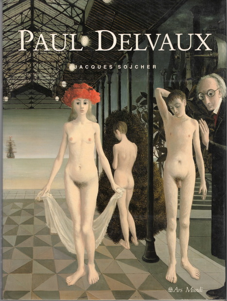 Paul Delvaux by Jacques Sojcher ポール・デルヴォー