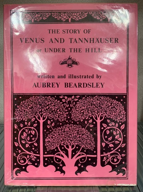 THE STORY OF VENUS AND TANNHAUSER or UNDER THE HILL 絵・文:AUBREY BEARDSLEY オーブリー・ビアズリー 洋書
