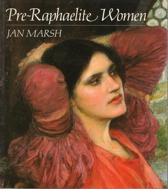 Pre-Raphaelite Women  Jan Marsh