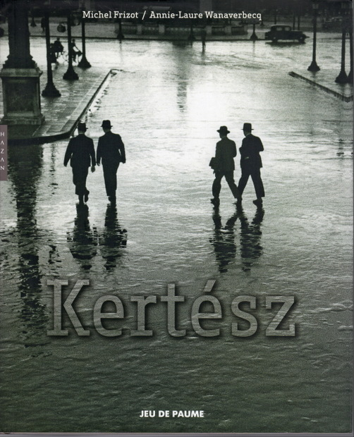 Andre Kertesz Michel Frizot