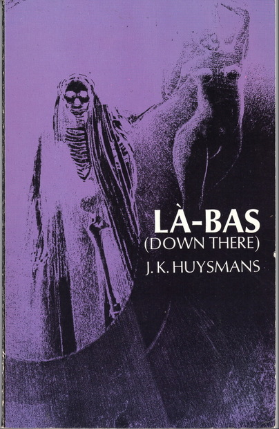 Down There  La-Bas J. K. Huysmans