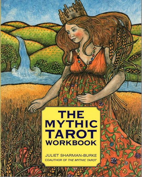 The Mythic Tarot Workbook Juliet Sharman-Burke