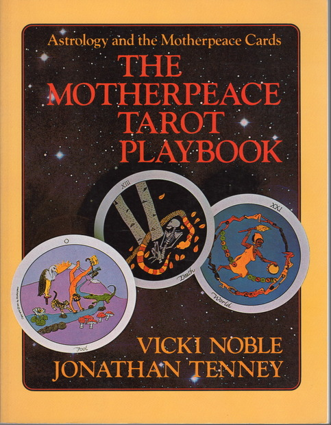 The Motherpeace Tarot Playbook Vicki Noble,Jonathon Tenney