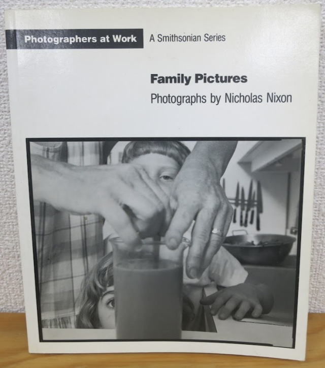 Family Pictures (Photographers at Work) by Nicholas Nixon