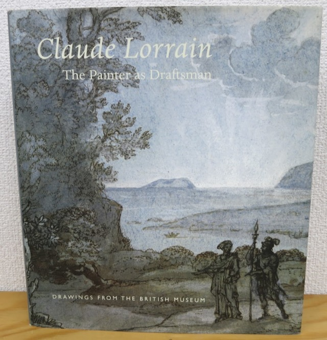Claude Lorrain The Painter as Draftsman: Drawings from the British Museum