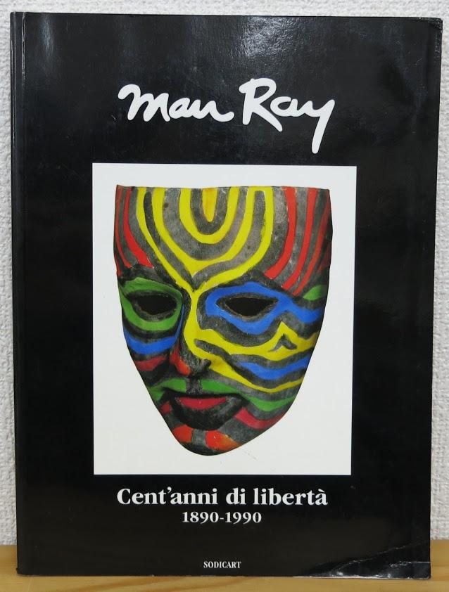 Man Ray Cent'anni di liberta 1890-1990